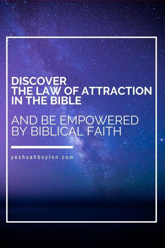 Law of Attraction in the Bible Law of Attraction biblical